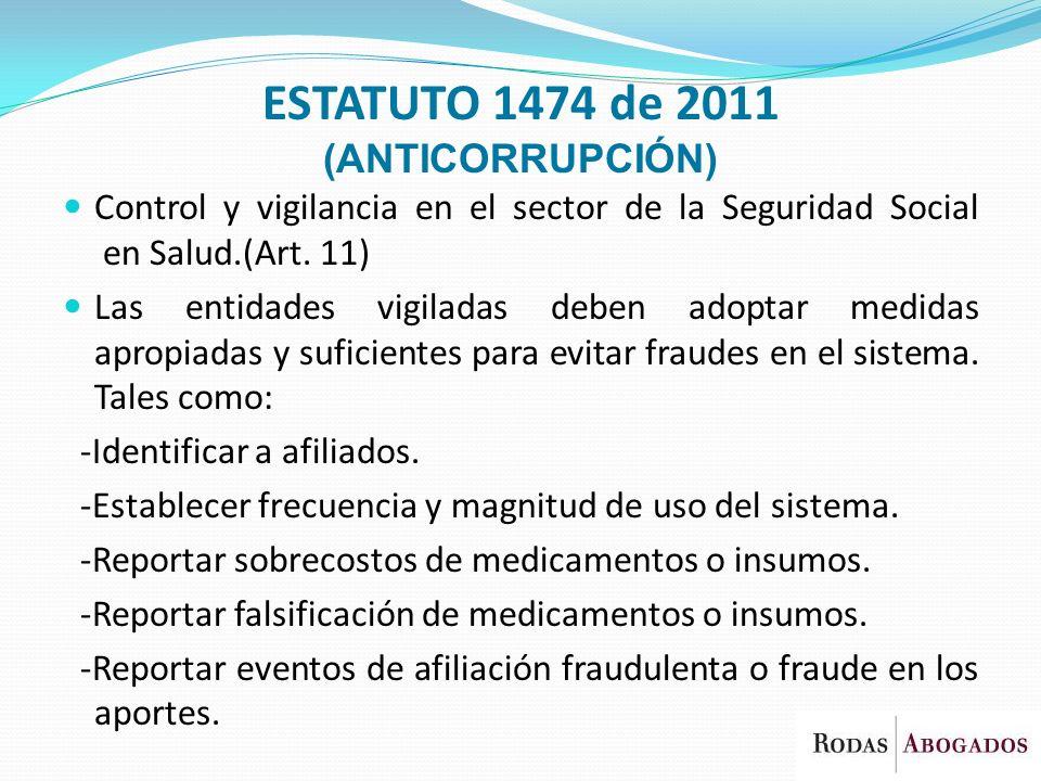 Control y vigilancia en el sector de la Seguridad Social en Salud.(Art. 11) Las entidades vigiladas deben adoptar medidas apropiadas y suficientes par