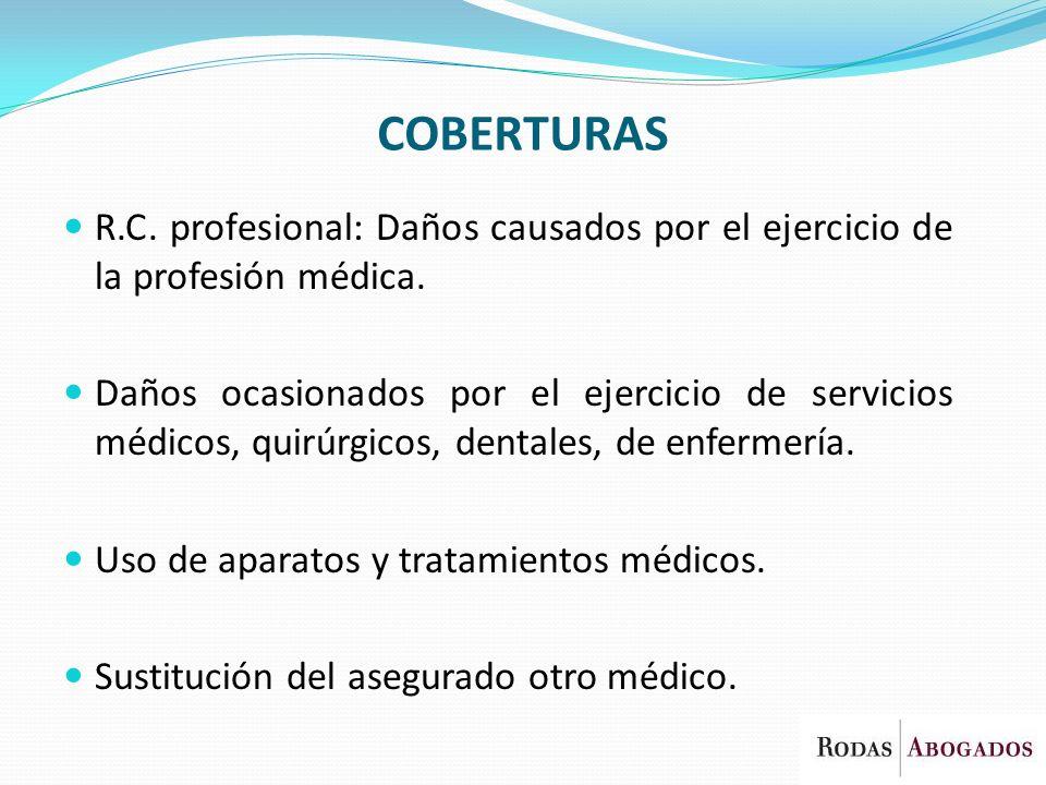 COBERTURAS R.C. profesional: Daños causados por el ejercicio de la profesión médica. Daños ocasionados por el ejercicio de servicios médicos, quirúrgi