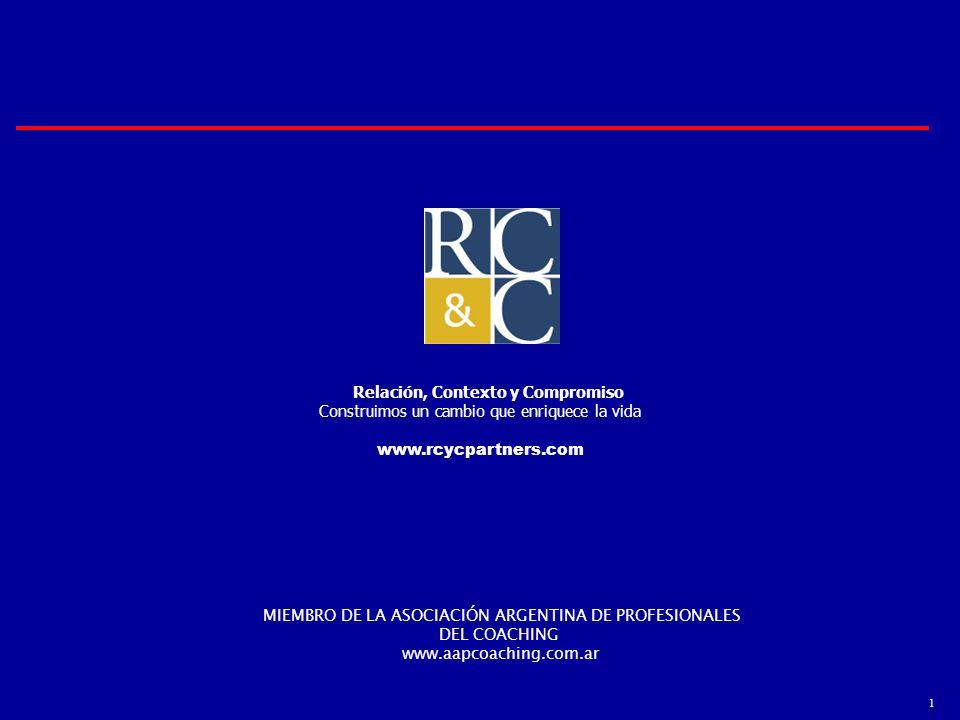 1 Relación, Contexto y Compromiso Construimos un cambio que enriquece la vida www.rcycpartners.com MIEMBRO DE LA ASOCIACIÓN ARGENTINA DE PROFESIONALES
