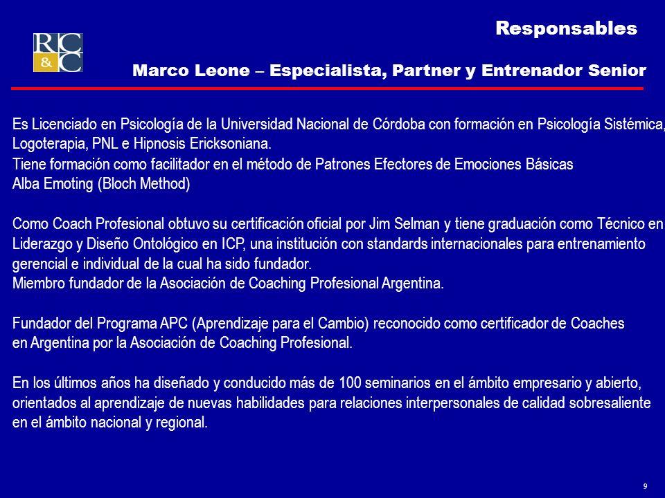 9 Responsables Es Licenciado en Psicología de la Universidad Nacional de Córdoba con formación en Psicología Sistémica, Logoterapia, PNL e Hipnosis Er