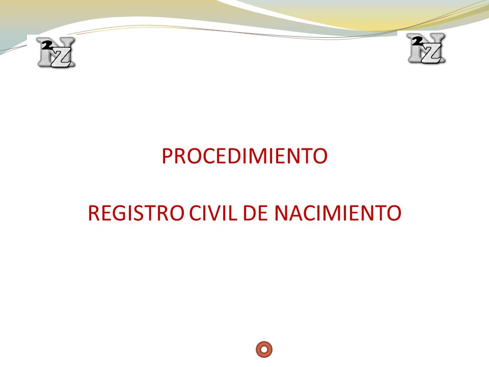 PROCEDIMIENTO REGISTRO CIVIL DE NACIMIENTO