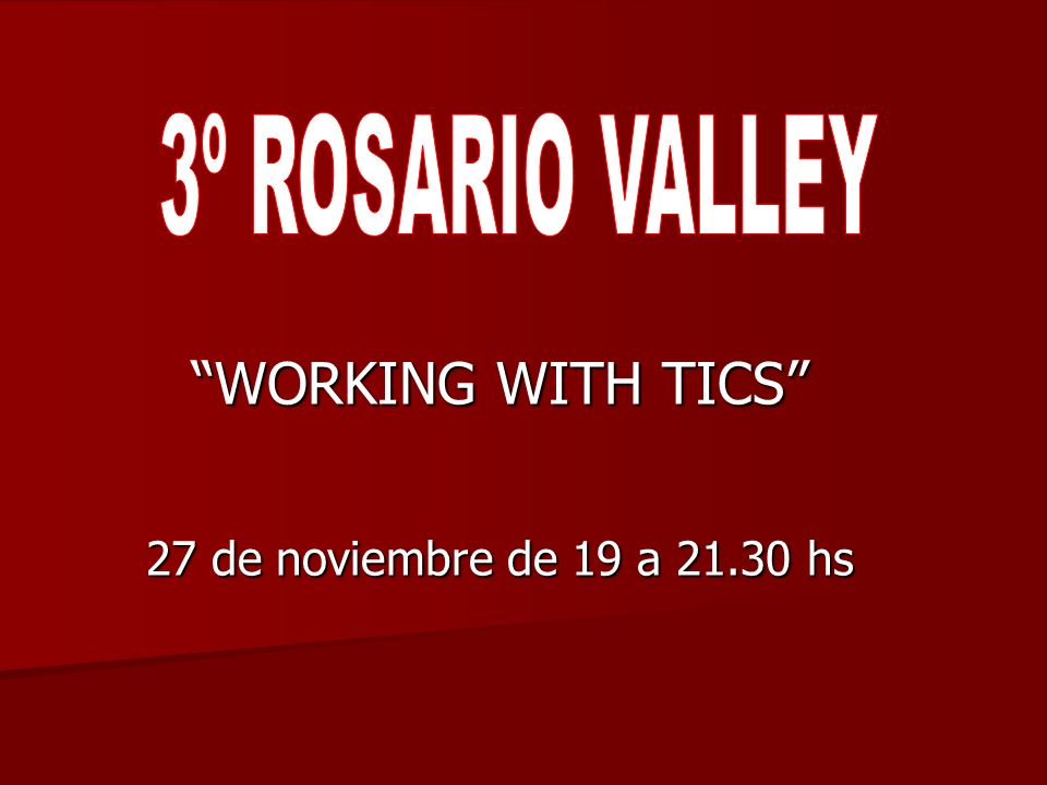 WORKING WITH TICS 27 de noviembre de 19 a 21.30 hs