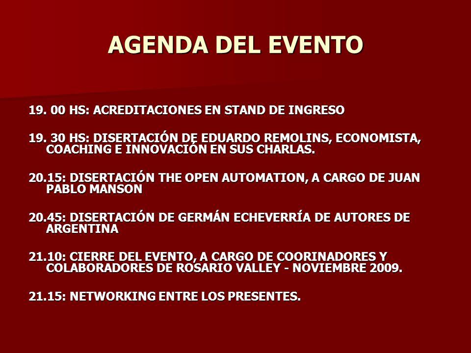AGENDA DEL EVENTO 19. 00 HS: ACREDITACIONES EN STAND DE INGRESO 19.