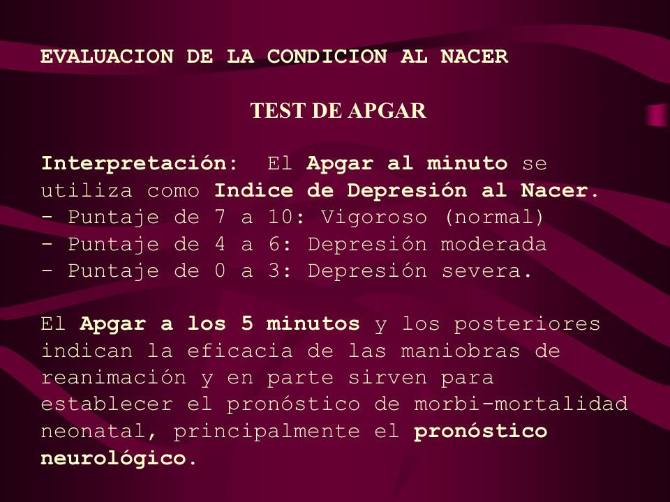 TABLA DEL TEST DE APGAR 0 – 3 = Depresión Severa 4 - 6 = Depresión Moderada 7 – 10= Vigoroso