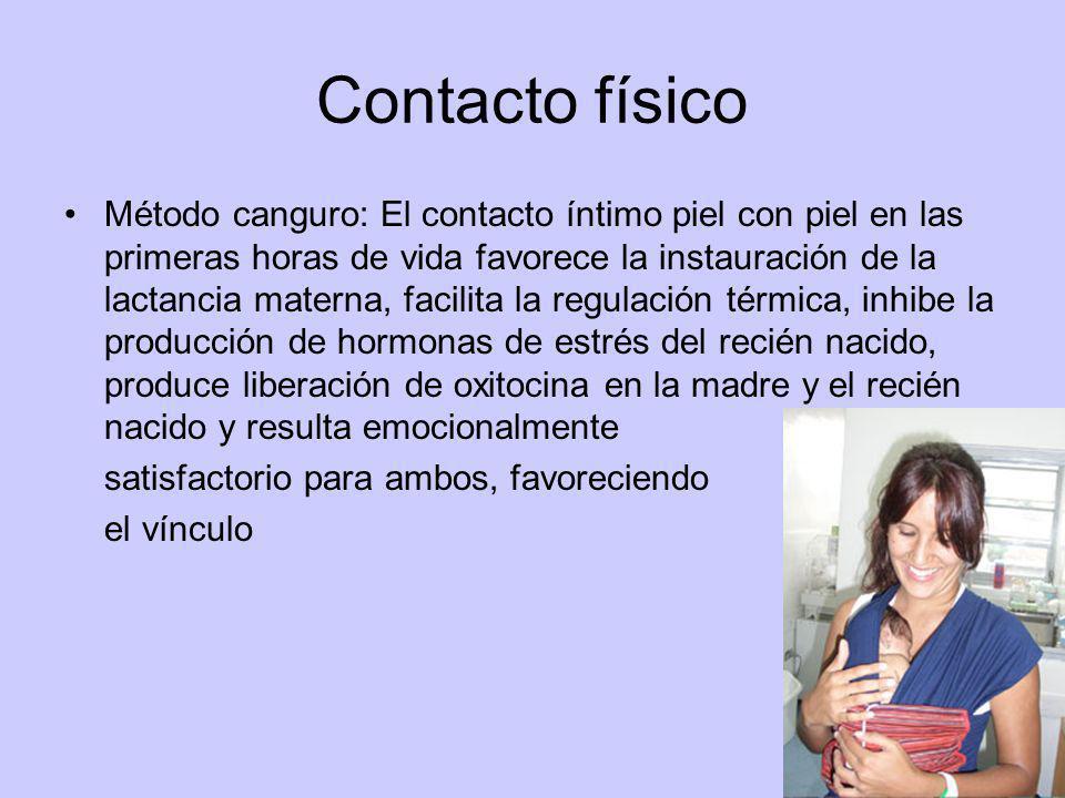 Contacto físico Método canguro: El contacto íntimo piel con piel en las primeras horas de vida favorece la instauración de la lactancia materna, facil