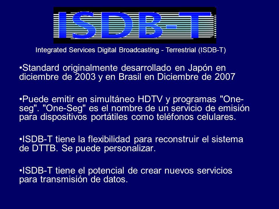 Standard originalmente desarrollado en Japón en diciembre de 2003 y en Brasil en Diciembre de 2007 Puede emitir en simultáneo HDTV y programas