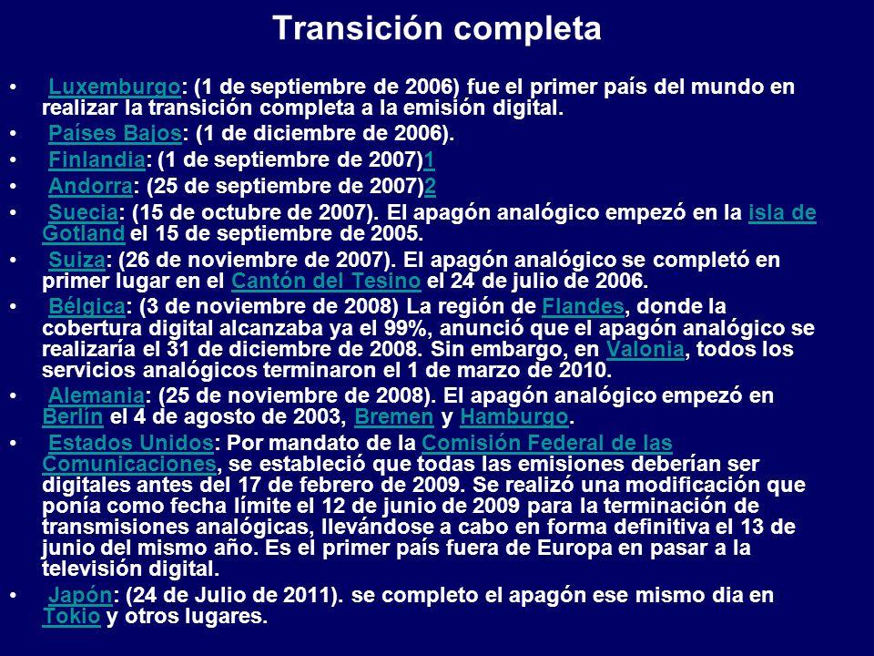 Transición completa Luxemburgo: (1 de septiembre de 2006) fue el primer país del mundo en realizar la transición completa a la emisión digital.Luxembu