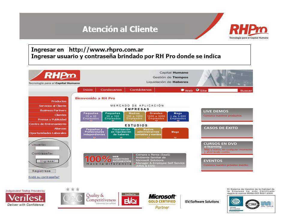 Atención al Cliente Ingresar en http://www.rhpro.com.ar Ingresar usuario y contraseña brindado por RH Pro donde se indica