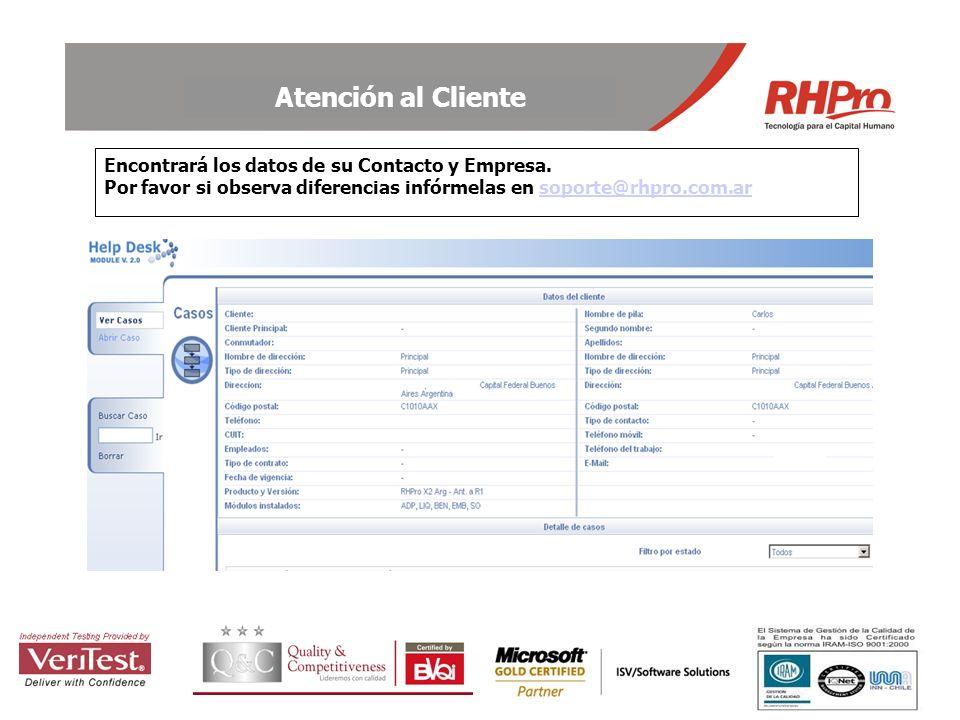 Atención al Cliente Encontrará los datos de su Contacto y Empresa. Por favor si observa diferencias infórmelas en soporte@rhpro.com.arsoporte@rhpro.co