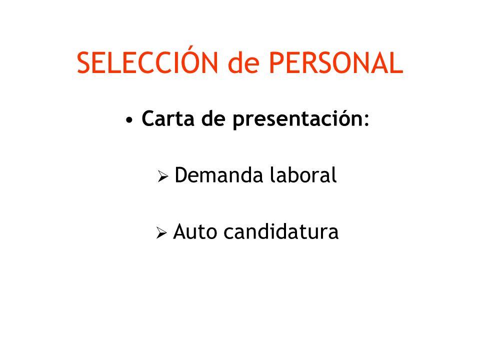 SELECCIÓN de PERSONAL Carta de presentación: Demanda laboral Auto candidatura
