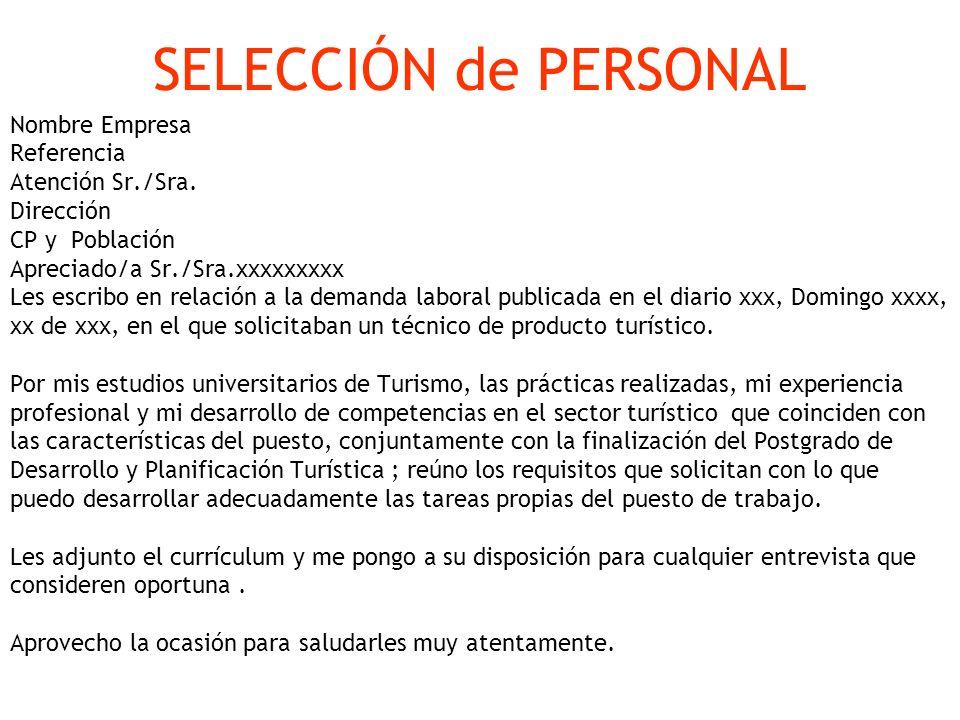 SELECCIÓN de PERSONAL Nombre Empresa Referencia Atención Sr./Sra. Dirección CP y Población Apreciado/a Sr./Sra.xxxxxxxxx Les escribo en relación a la