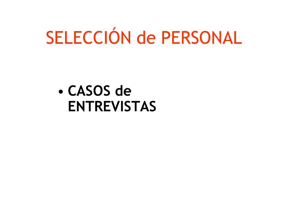 SELECCIÓN de PERSONAL CASOS de ENTREVISTAS