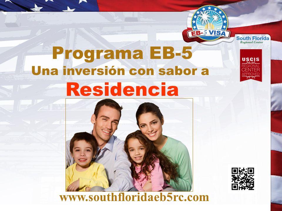 Programa EB-5 Una inversión con sabor a Residencia www.southfloridaeb5rc.com