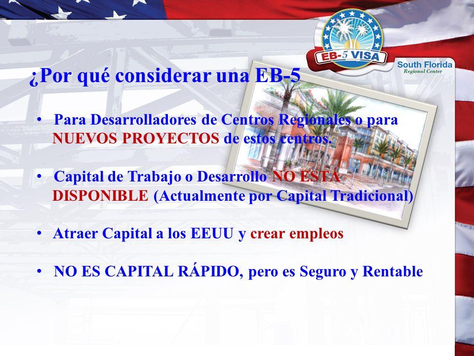 Beneficios de Residente (GREEN CARD) Menos de 6 meses Otorgan 10,000 Visas EB-5 Anualmente Libertad de Movimientos de viajes sin limitaciones PROCESO Sincronizado (Enfoque Multi-Disciplinario) __________________ OPORTUNIDADES de Inversiones AGREGADAS* Consideraciones Principales * NO ESTA CONDICIONADO o VINCULADO al proceso EB-5