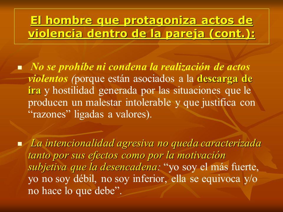 descarga de ira No se prohíbe ni condena la realización de actos violentos (porque están asociados a la descarga de ira y hostilidad generada por las