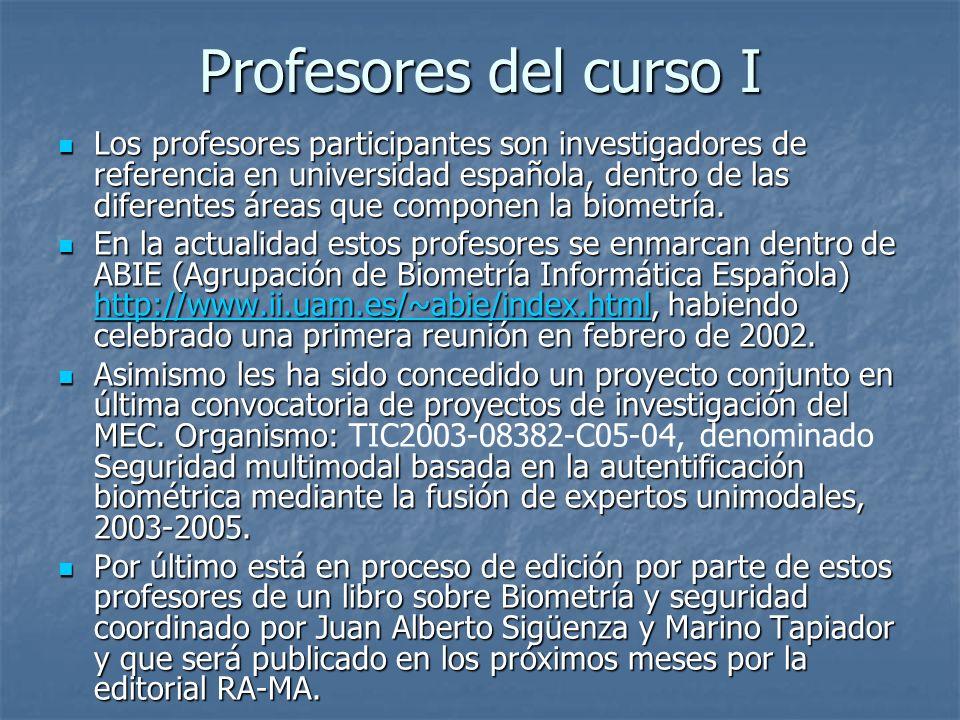Profesores del curso I Los profesores participantes son investigadores de referencia en universidad española, dentro de las diferentes áreas que compo