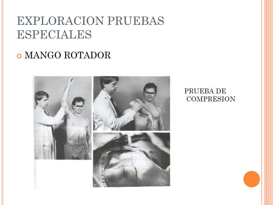 EXPLORACION PRUEBAS ESPECIALES MANGO ROTADOR PRUEBA DE COMPRESION