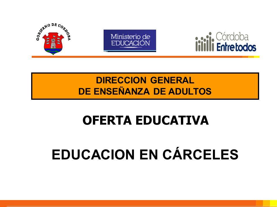 OFERTA EDUCATIVA EDUCACION EN CÁRCELES DIRECCION GENERAL DE ENSEÑANZA DE ADULTOS