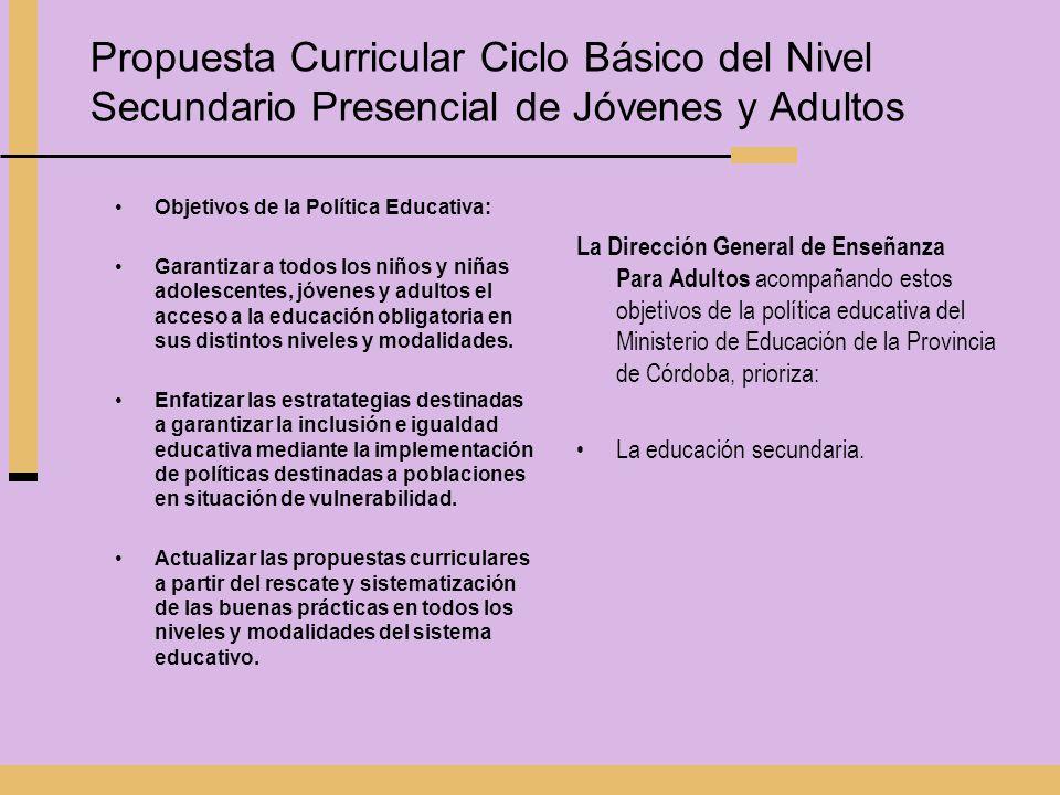 Objetivos de la Política Educativa: Garantizar a todos los niños y niñas adolescentes, jóvenes y adultos el acceso a la educación obligatoria en sus d