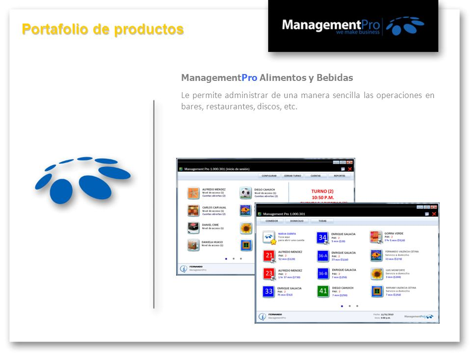 Portafolio de productos ManagementPro Alimentos y Bebidas Le permite administrar de una manera sencilla las operaciones en bares, restaurantes, discos
