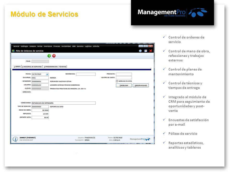 Módulo de Servicios Control de ordenes de servicio Control de mano de obra, refacciones y trabajos externos Control de planes de mantenimiento Control