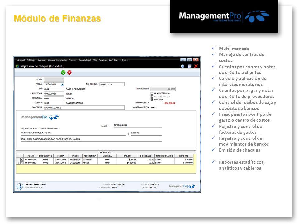 Módulo de Finanzas Multi-moneda Manejo de centros de costos Cuentas por cobrar y notas de crédito a clientes Calculo y aplicación de intereses morator