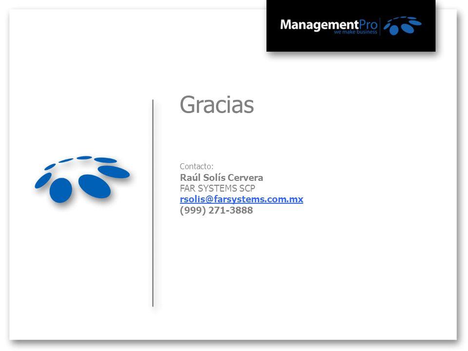 Gracias Contacto: Raúl Solís Cervera FAR SYSTEMS SCP rsolis@farsystems.com.mx (999) 271-3888