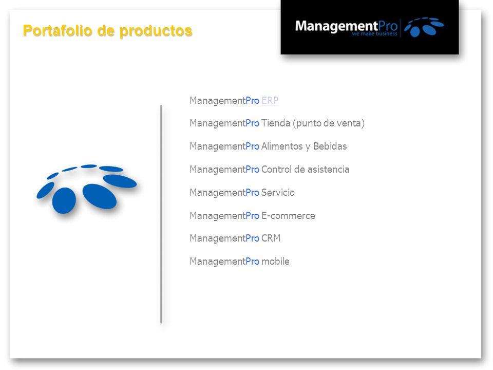 Portafolio de productos ManagementPro ERP ManagementPro Tienda (punto de venta) ManagementPro Alimentos y Bebidas ManagementPro Control de asistencia