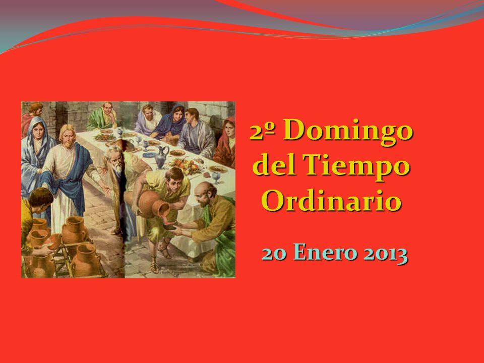 20 Enero 2013 2º Domingo del Tiempo Ordinario