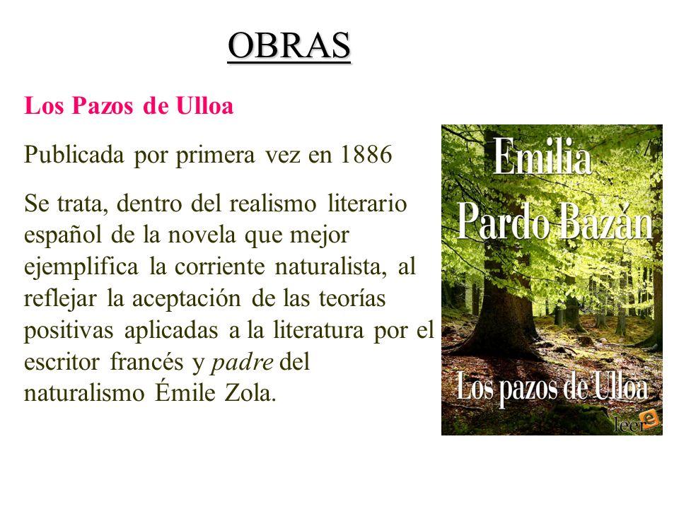 Los Pazos de Ulloa Publicada por primera vez en 1886 Se trata, dentro del realismo literario español de la novela que mejor ejemplifica la corriente n