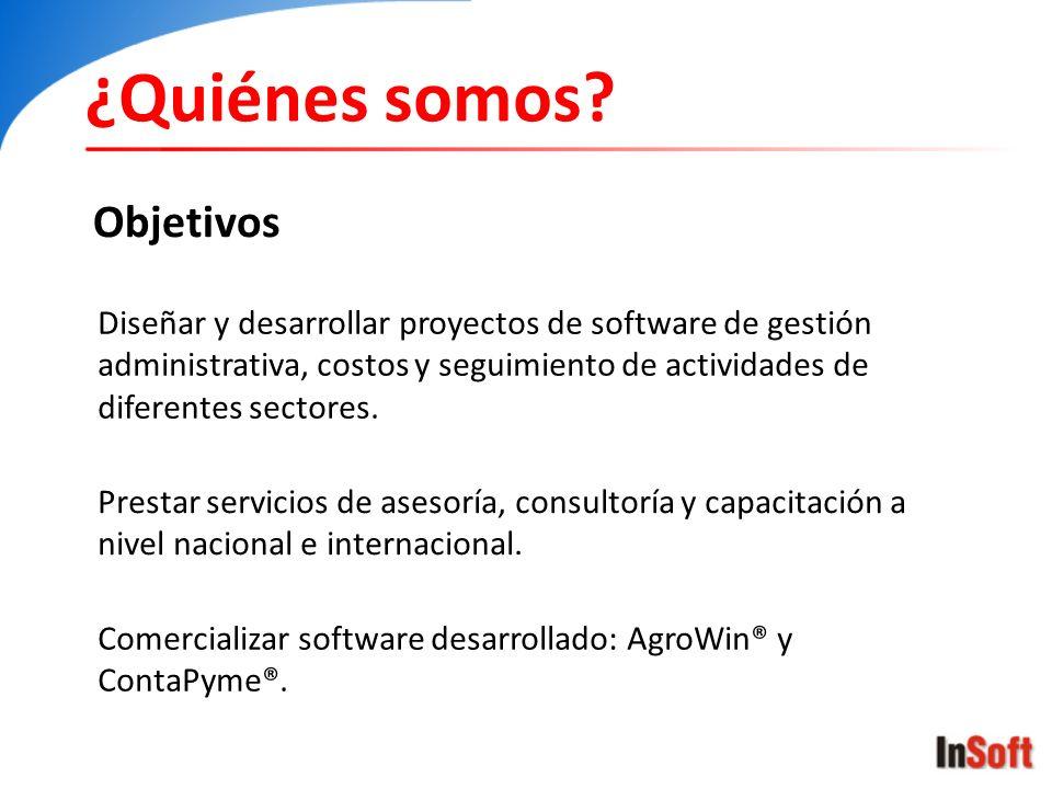 ¿Quiénes somos? Objetivos Diseñar y desarrollar proyectos de software de gestión administrativa, costos y seguimiento de actividades de diferentes sec