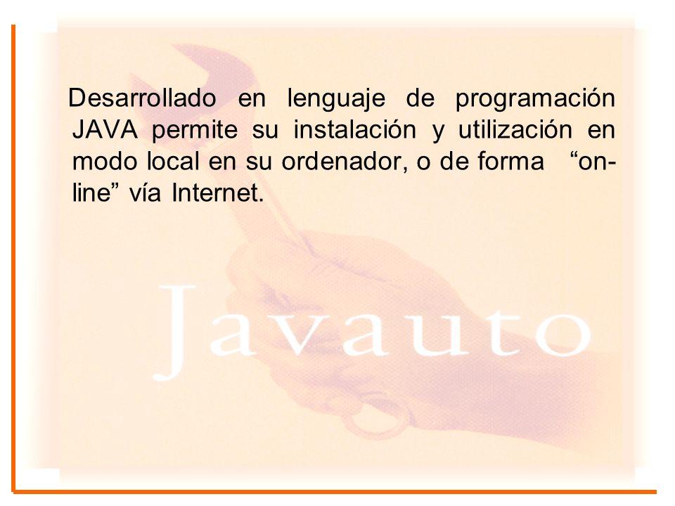 Desarrollado en lenguaje de programación JAVA permite su instalación y utilización en modo local en su ordenador, o de forma on- line vía Internet.