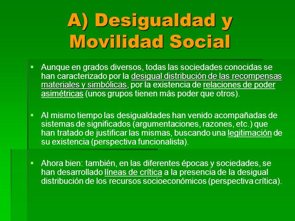 A) Desigualdad y Movilidad Social desigual distribución de las recompensas materiales y simbólicas, Aunque en grados diversos, todas las sociedades co