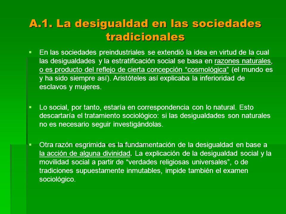 A.1. La desigualdad en las sociedades tradicionales, En las sociedades preindustriales se extendió la idea en virtud de la cual las desigualdades y la