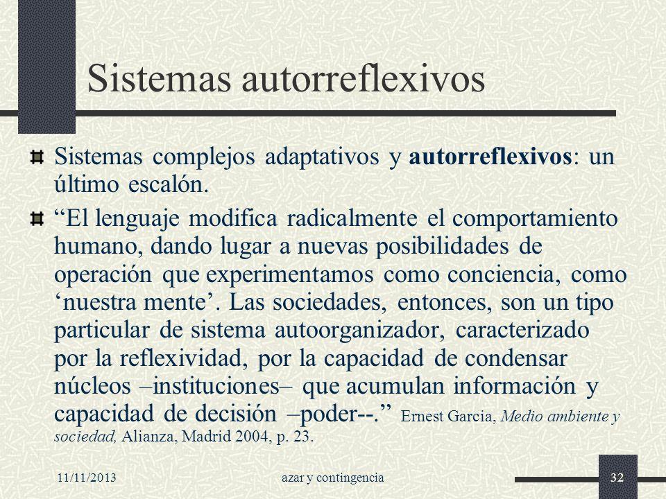 11/11/2013azar y contingencia32 Sistemas autorreflexivos Sistemas complejos adaptativos y autorreflexivos: un último escalón. El lenguaje modifica rad