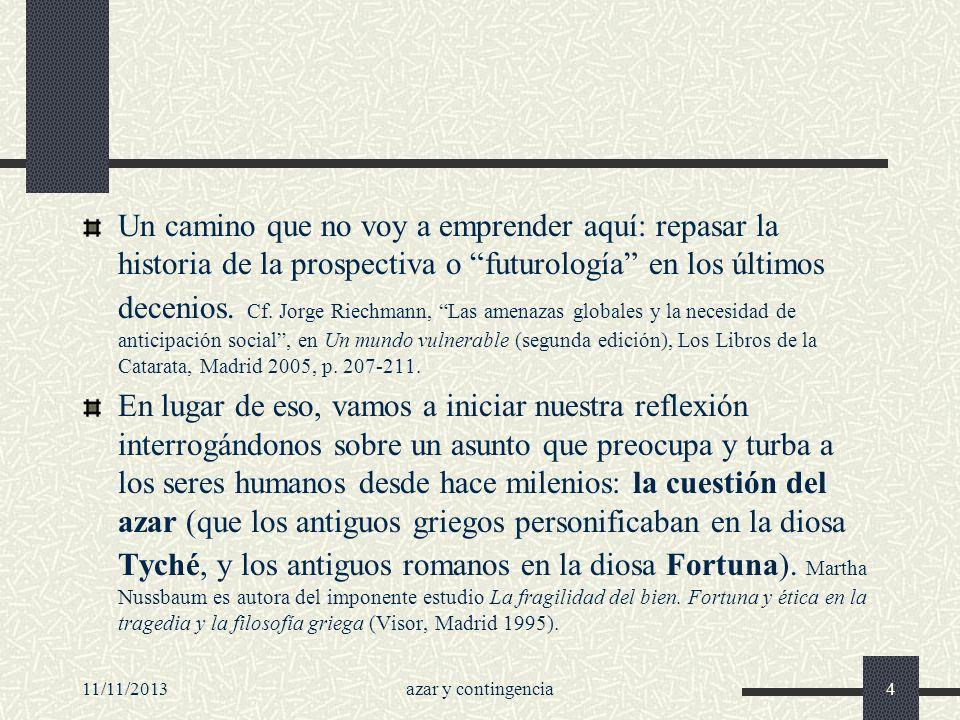 11/11/2013azar y contingencia115 ¿Control consciente de la evolución cultural.