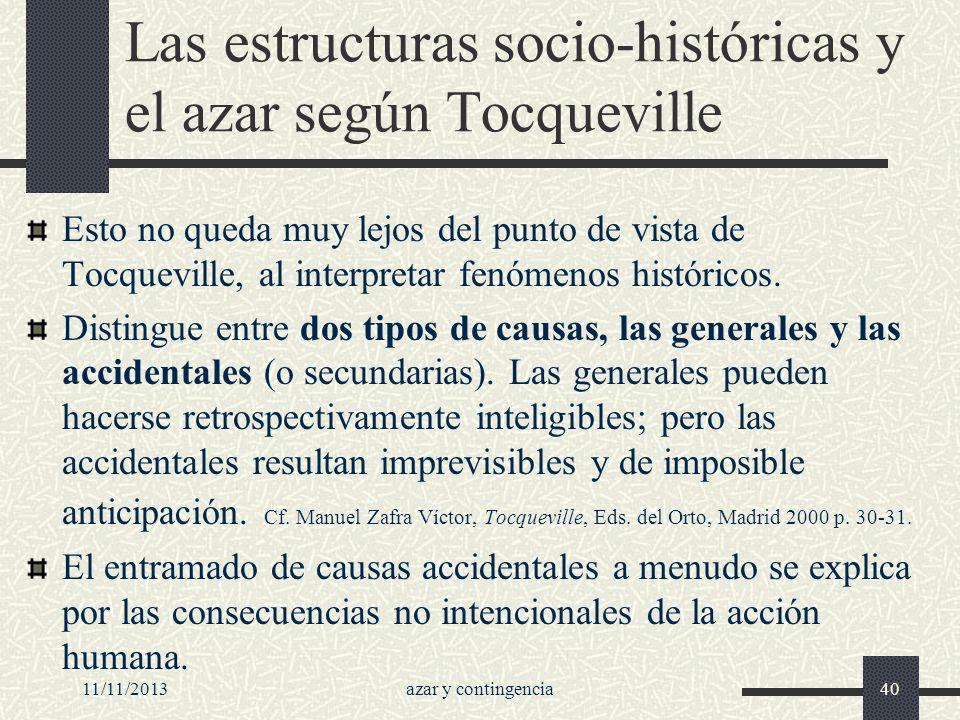11/11/2013azar y contingencia40 Las estructuras socio-históricas y el azar según Tocqueville Esto no queda muy lejos del punto de vista de Tocqueville