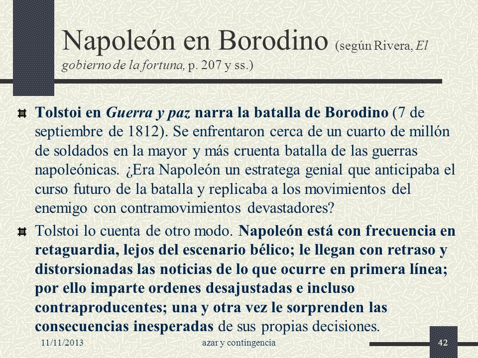 11/11/2013azar y contingencia42 Napoleón en Borodino (según Rivera, El gobierno de la fortuna, p. 207 y ss.) Tolstoi en Guerra y paz narra la batalla