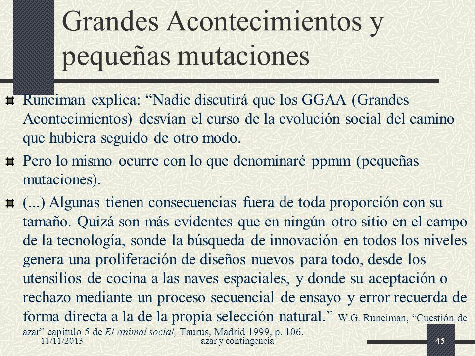 11/11/2013azar y contingencia45 Grandes Acontecimientos y pequeñas mutaciones Runciman explica: Nadie discutirá que los GGAA (Grandes Acontecimientos)