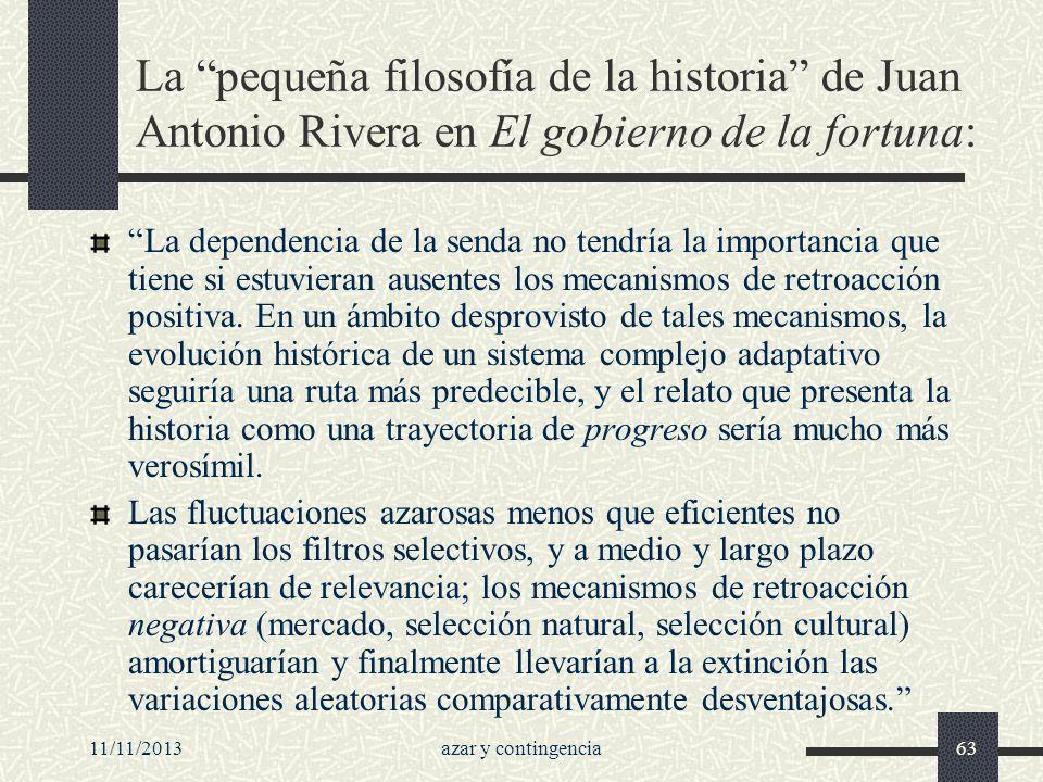 11/11/2013azar y contingencia63 La pequeña filosofía de la historia de Juan Antonio Rivera en El gobierno de la fortuna: La dependencia de la senda no