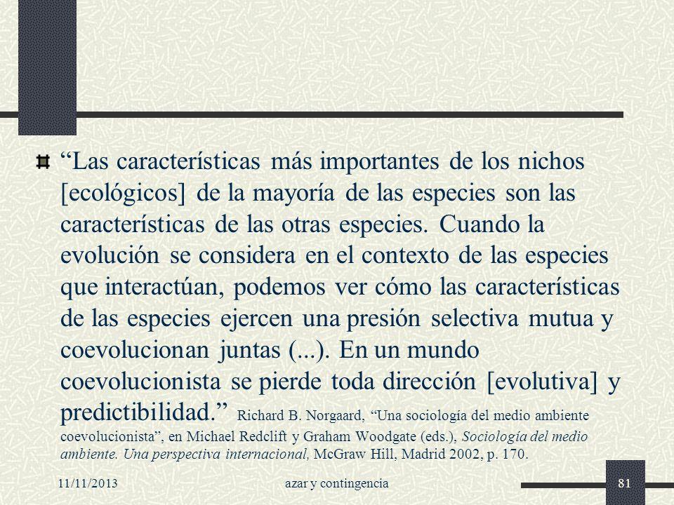 11/11/2013azar y contingencia81 Las características más importantes de los nichos [ecológicos] de la mayoría de las especies son las características d