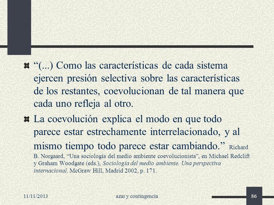11/11/2013azar y contingencia86 (...) Como las características de cada sistema ejercen presión selectiva sobre las características de los restantes, c