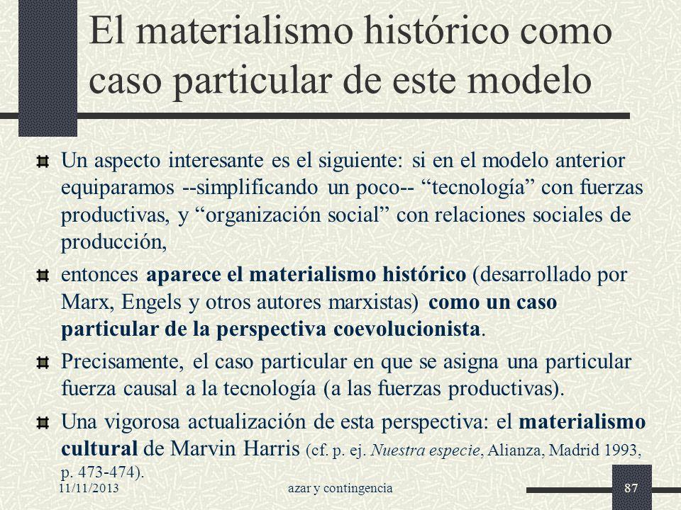 11/11/2013azar y contingencia87 El materialismo histórico como caso particular de este modelo Un aspecto interesante es el siguiente: si en el modelo