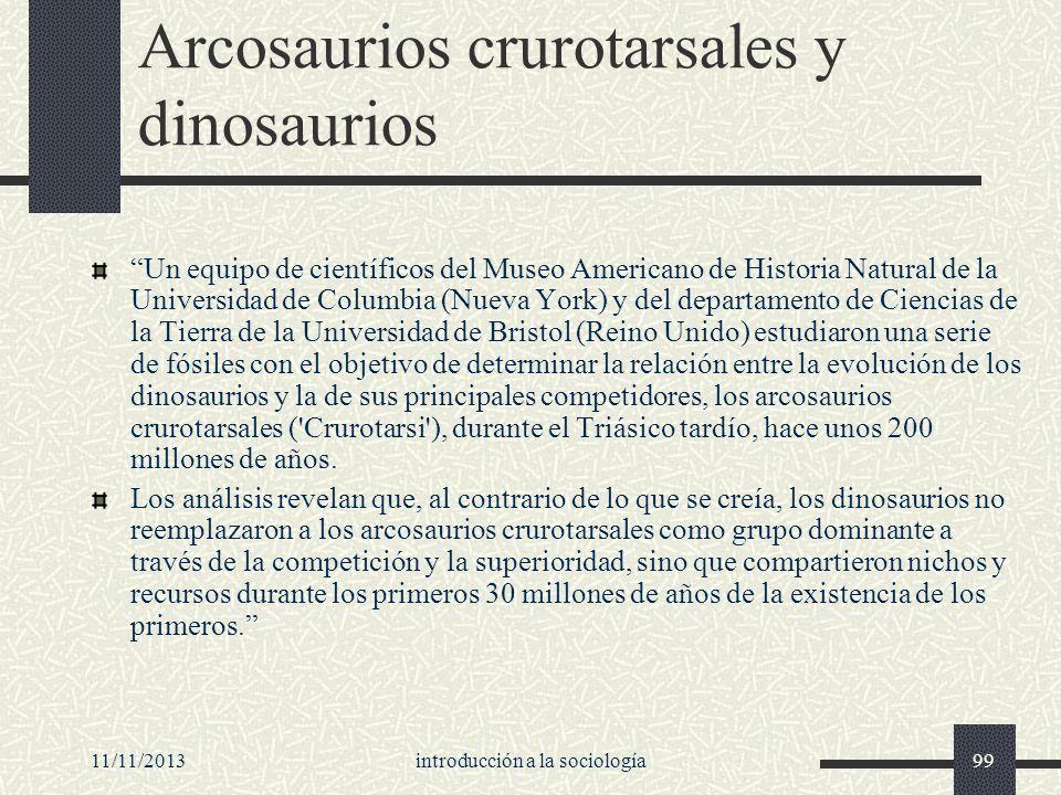 11/11/2013introducción a la sociología99 Arcosaurios crurotarsales y dinosaurios Un equipo de científicos del Museo Americano de Historia Natural de l