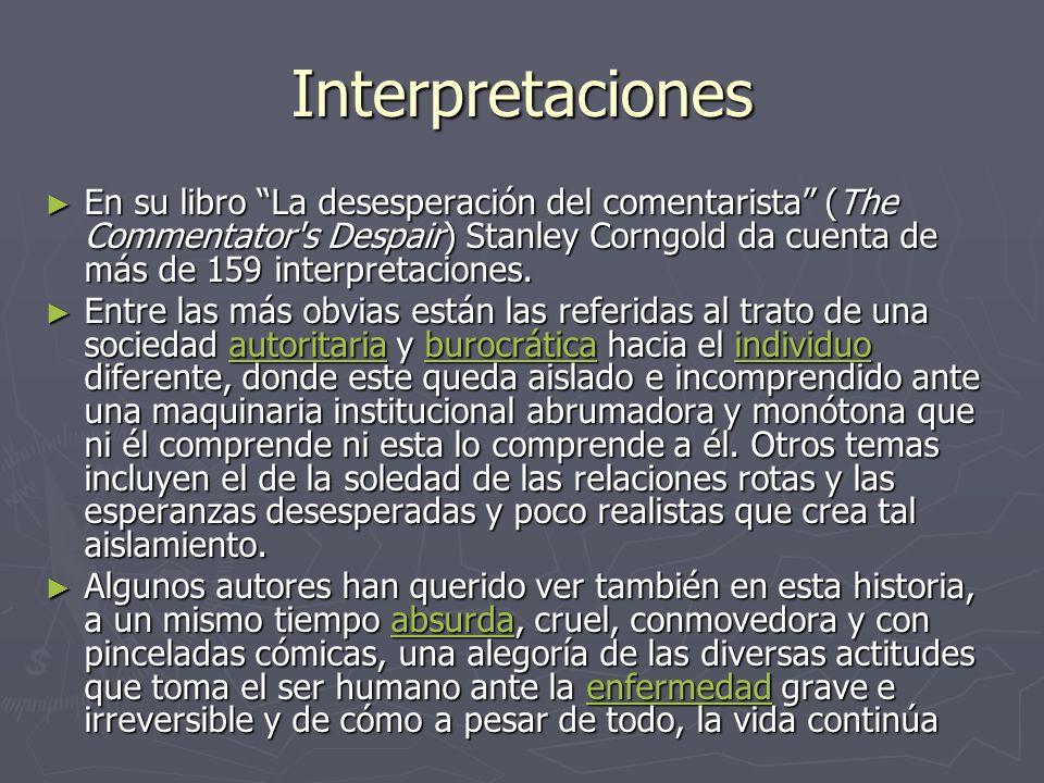 Interpretaciones En su libro La desesperación del comentarista (The Commentator's Despair) Stanley Corngold da cuenta de más de 159 interpretaciones.