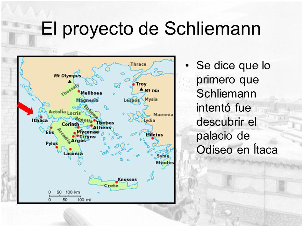 El proyecto de Schliemann Se dice que lo primero que Schliemann intentó fue descubrir el palacio de Odiseo en Ítaca