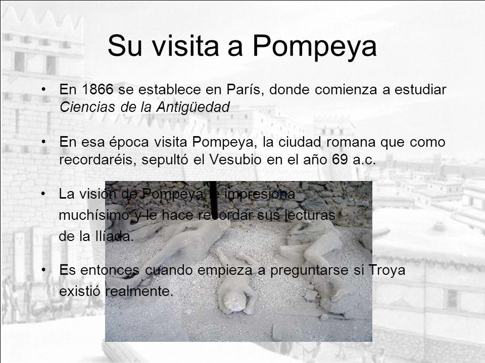 Su visita a Pompeya En 1866 se establece en París, donde comienza a estudiar Ciencias de la Antigüedad En esa época visita Pompeya, la ciudad romana q