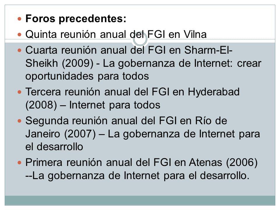 Foros precedentes: Quinta reunión anual del FGI en Vilna Cuarta reunión anual del FGI en Sharm-El- Sheikh (2009) - La gobernanza de Internet: crear op
