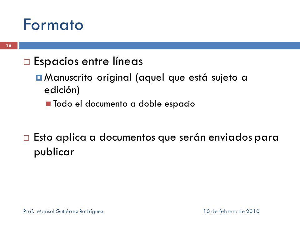 Formato Espacios entre líneas Manuscrito original (aquel que está sujeto a edición) Todo el documento a doble espacio Esto aplica a documentos que ser