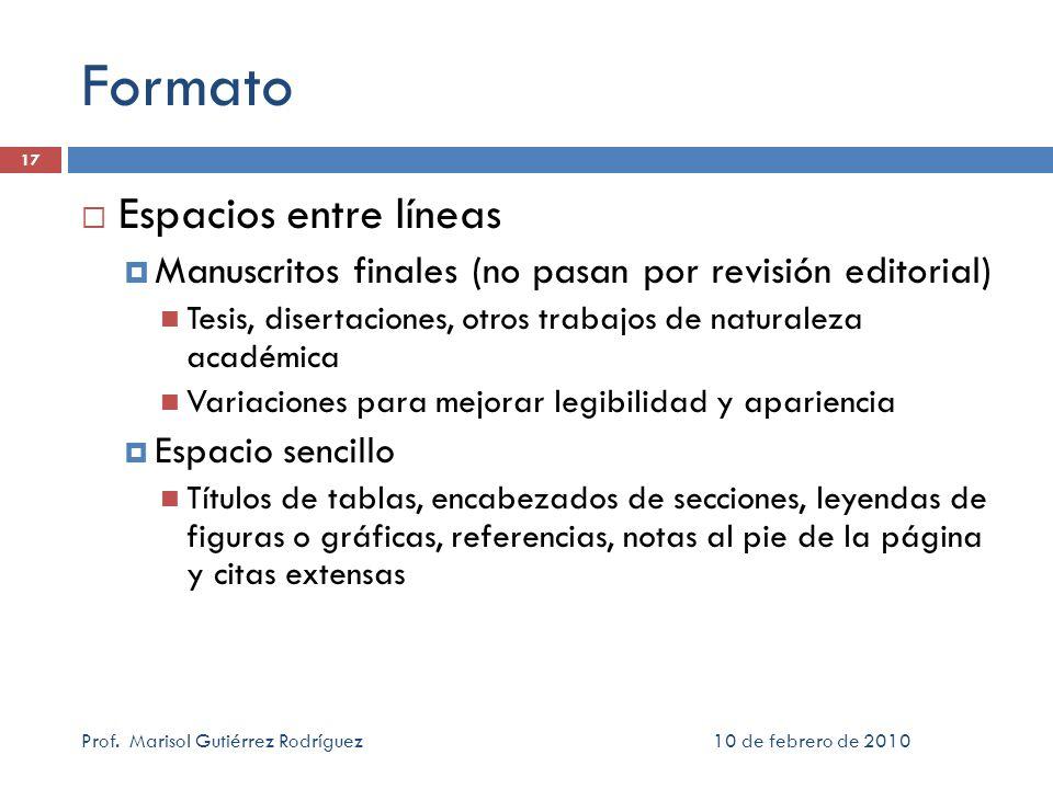 Formato Espacios entre líneas Manuscritos finales (no pasan por revisión editorial) Tesis, disertaciones, otros trabajos de naturaleza académica Varia
